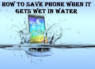 How to save phone when gets wet in water