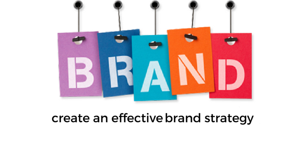 Build An Effective Brand Strategy